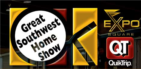Great Southwest Home Show, Quik Trip Center at Expo Square, Tulsa, OK